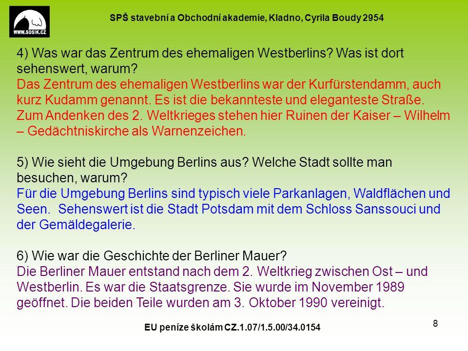 SPŠ stavební a Obchodní akademie, Kladno, Cyrila Boudy 2954 EU peníze školám CZ.1.07/1.5.00/34.0154 8 4) Was war das Zentrum des ehemaligen Westberlins.