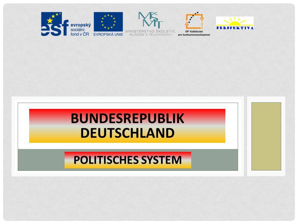 BUNDESREPUBLIK DEUTSCHLAND POLITISCHES SYSTEM
