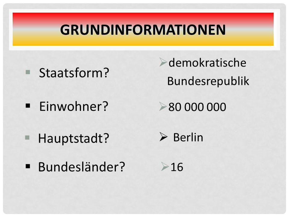  demokratische Bundesrepublik GRUNDINFORMATIONEN  16  80 000 000  Hauptstadt.
