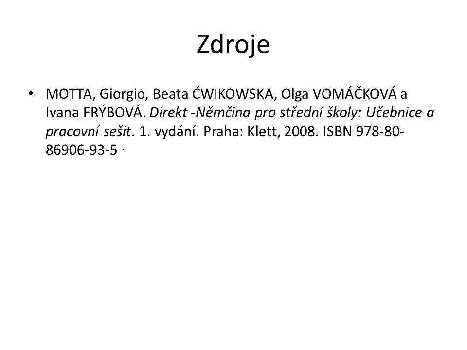 Zdroje MOTTA, Giorgio, Beata ĆWIKOWSKA, Olga VOMÁČKOVÁ a Ivana FRÝBOVÁ.