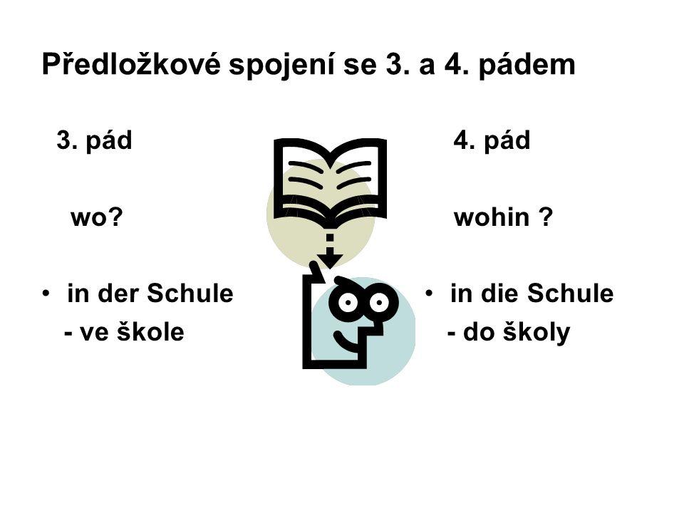 Předložkové spojení se 3. a 4. pádem 3. pád wo.