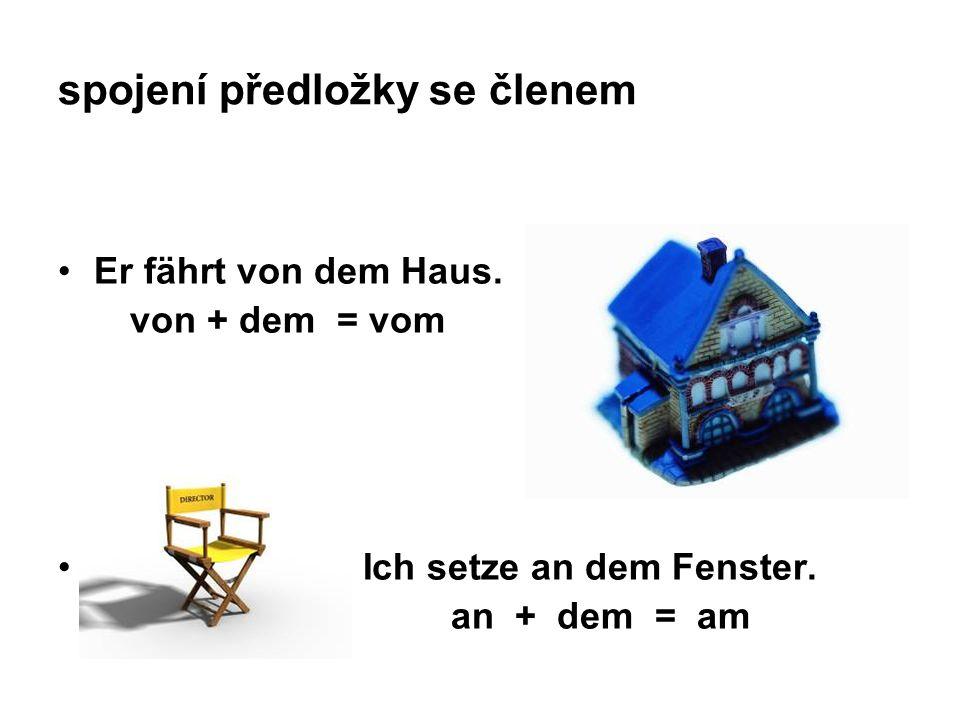 spojení předložky se členem Er fährt von dem Haus.