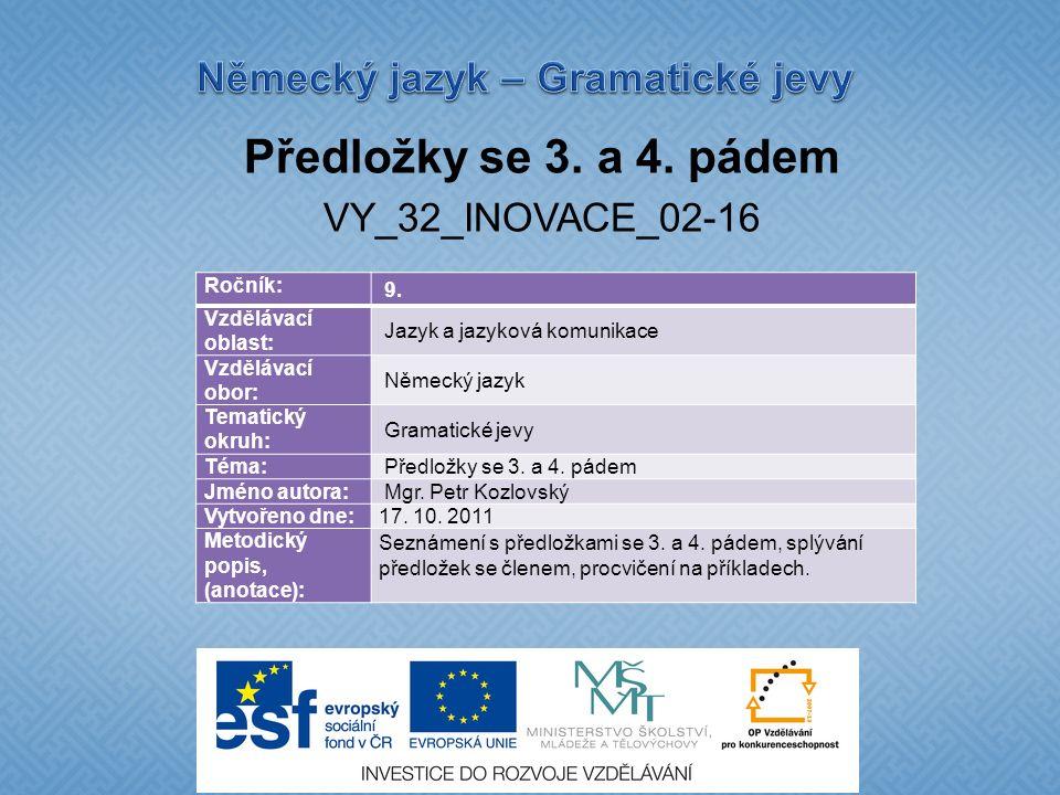 Předložky se 3. a 4. pádem VY_32_INOVACE_02-16 Ročník: 9.