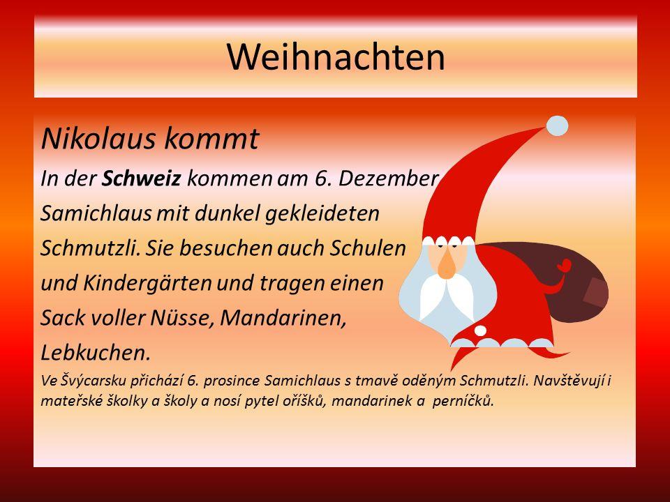 Weihnachten Nikolaus kommt In der Schweiz kommen am 6.
