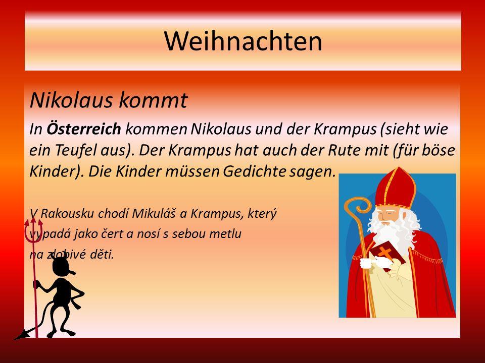 Weihnachten Nikolaus kommt In Österreich kommen Nikolaus und der Krampus (sieht wie ein Teufel aus).