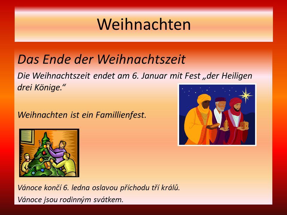 Weihnachten Das Ende der Weihnachtszeit Die Weihnachtszeit endet am 6.