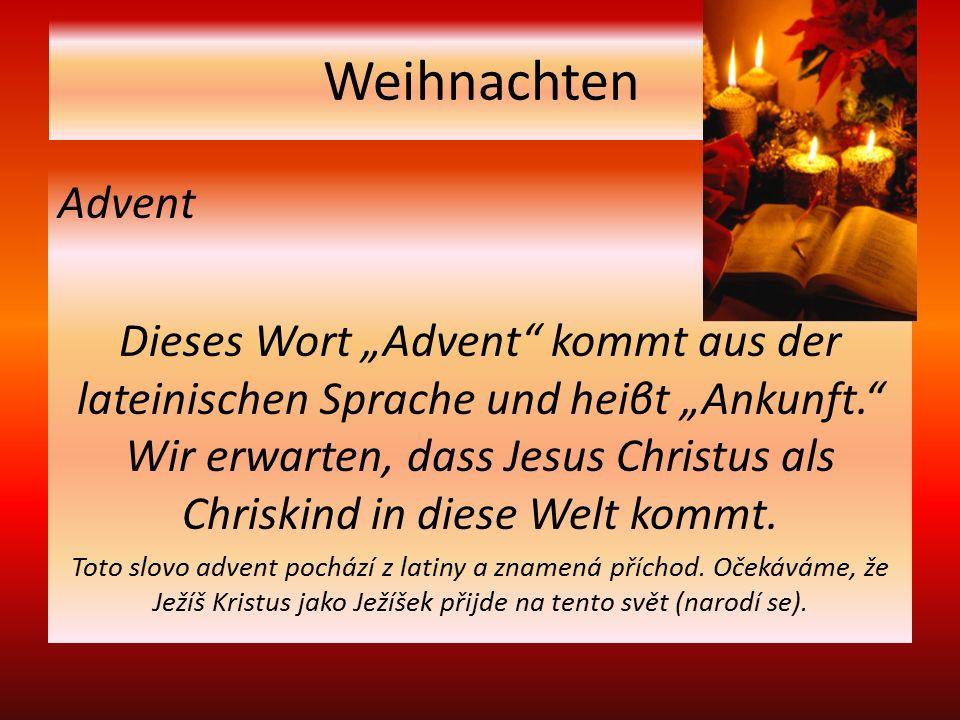 """Weihnachten Advent Dieses Wort """"Advent kommt aus der lateinischen Sprache und heiβt """"Ankunft. Wir erwarten, dass Jesus Christus als Chriskind in diese Welt kommt."""