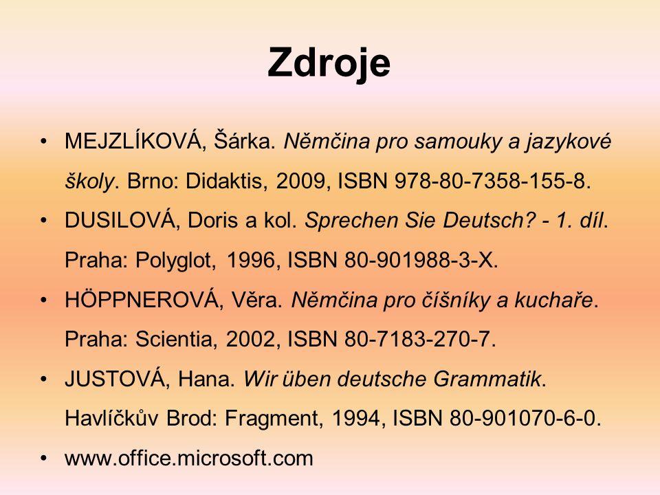 Zdroje MEJZLÍKOVÁ, Šárka.Němčina pro samouky a jazykové školy.