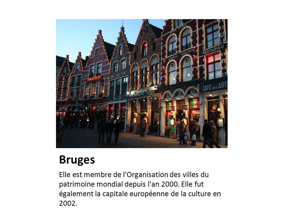 Bruges Elle est membre de l Organisation des villes du patrimoine mondial depuis l an 2000.