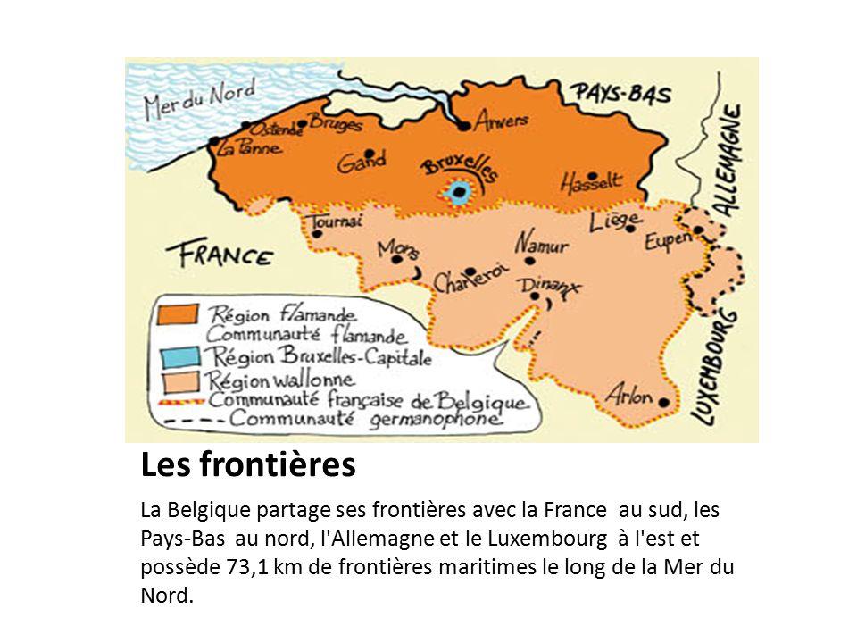 Les frontières La Belgique partage ses frontières avec la France au sud, les Pays-Bas au nord, l Allemagne et le Luxembourg à l est et possède 73,1 km de frontières maritimes le long de la Mer du Nord.