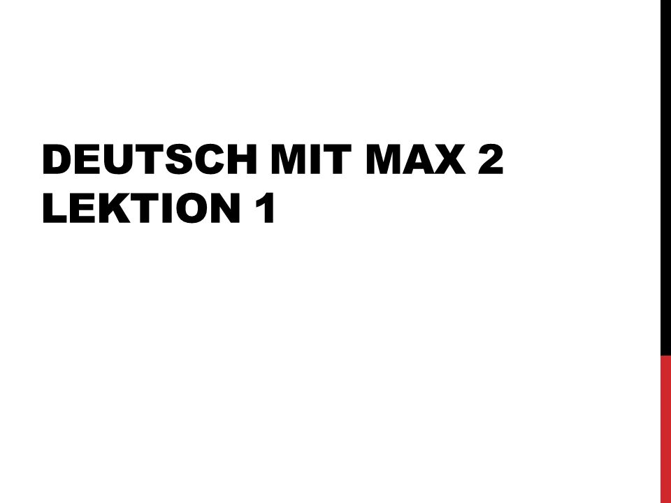 DEUTSCH MIT MAX 2 LEKTION 1