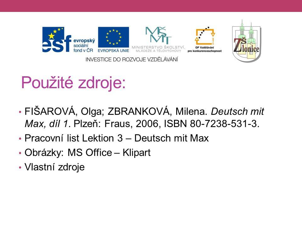 Použité zdroje: FIŠAROVÁ, Olga; ZBRANKOVÁ, Milena.