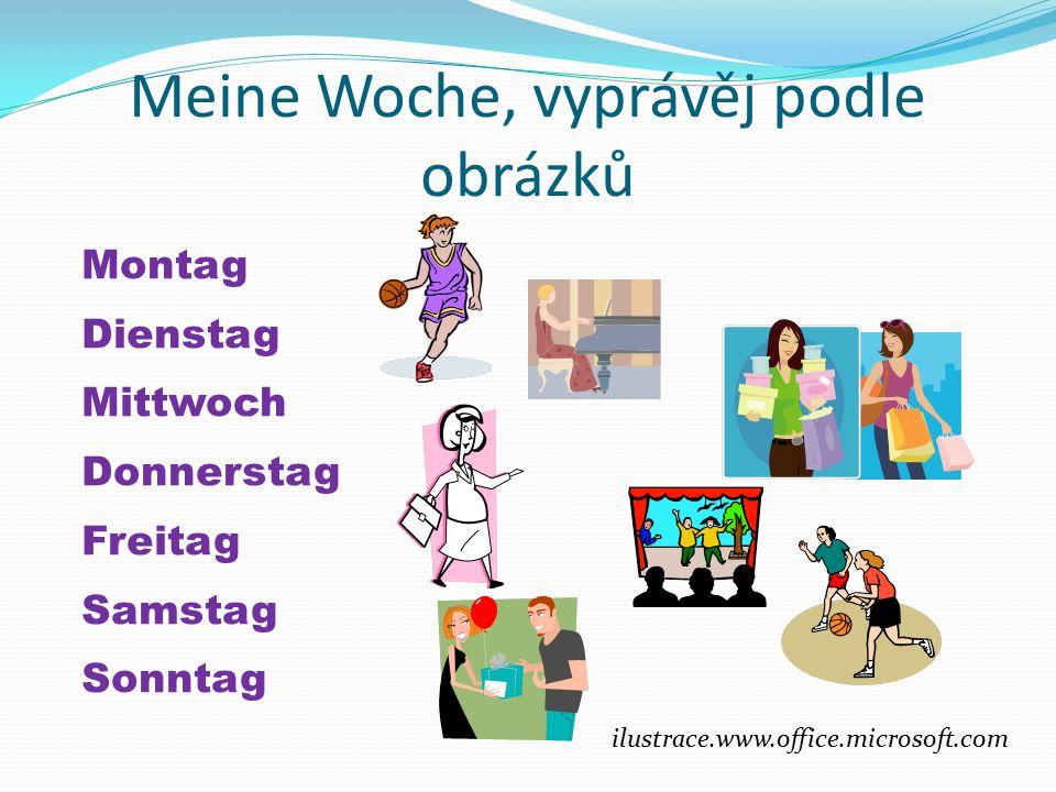 Meine Woche, vyprávěj podle obrázků Montag Dienstag Mittwoch Donnerstag Freitag Samstag Sonntag ilustrace.www.office.microsoft.com