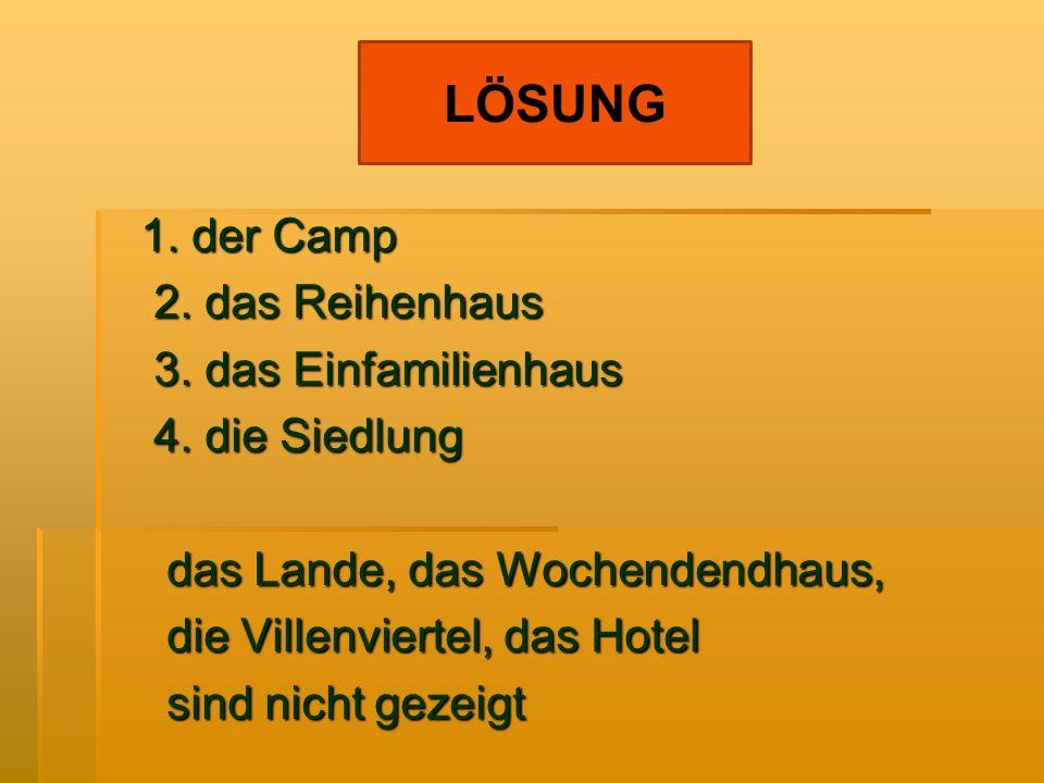 1. der Camp 2. das Reihenhaus 2. das Reihenhaus 3.