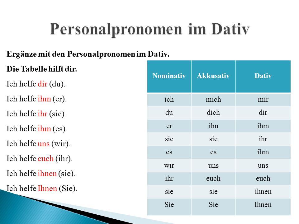 Ergänze die passenden Personalpronomen im Dativ.Du hast heute Geburtstag.