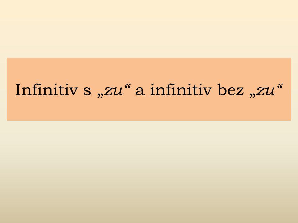"""Infinitiv s """" zu"""" a infinitiv bez """" zu"""""""