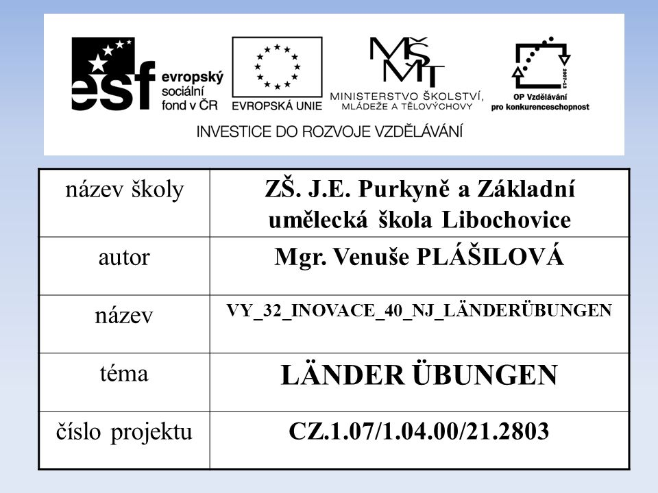 název školy ZŠ. J.E. Purkyně a Základní umělecká škola Libochovice autor Mgr.