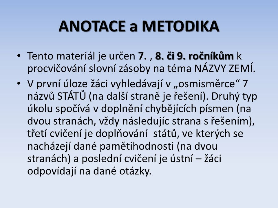 ANOTACE a METODIKA 8. či 9. ročníkům Tento materiál je určen 7., 8.