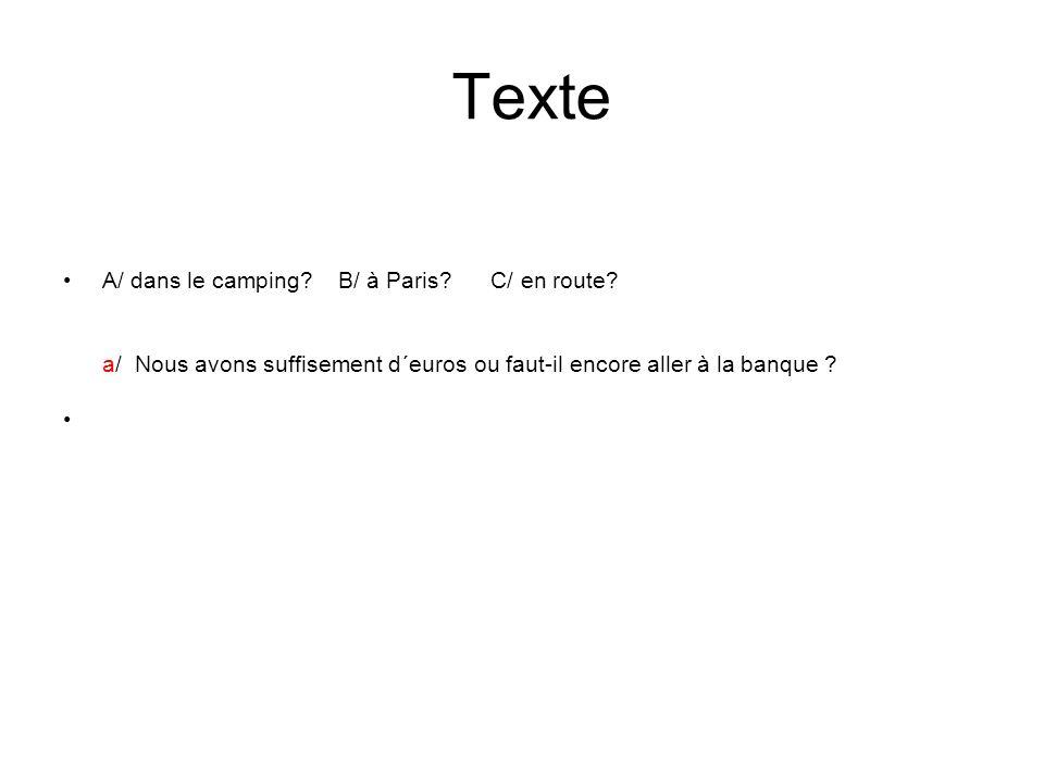 Texte A/ dans le camping. B/ à Paris. C/ en route.
