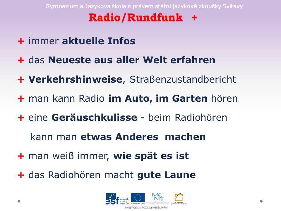 Gymnázium a Jazyková škola s právem státní jazykové zkoušky Svitavy Radio/Rundfunk + + immer aktuelle Infos + das Neueste aus aller Welt erfahren + Ve
