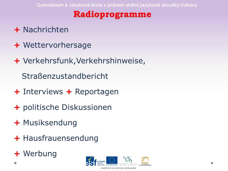 Gymnázium a Jazyková škola s právem státní jazykové zkoušky Svitavy Radioprogramme + Nachrichten + Wettervorhersage + Verkehrsfunk,Verkehrshinweise, S
