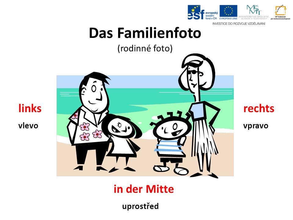 Das Familienfoto (rodinné foto) linksrechts vlevovpravo in der Mitte uprostřed