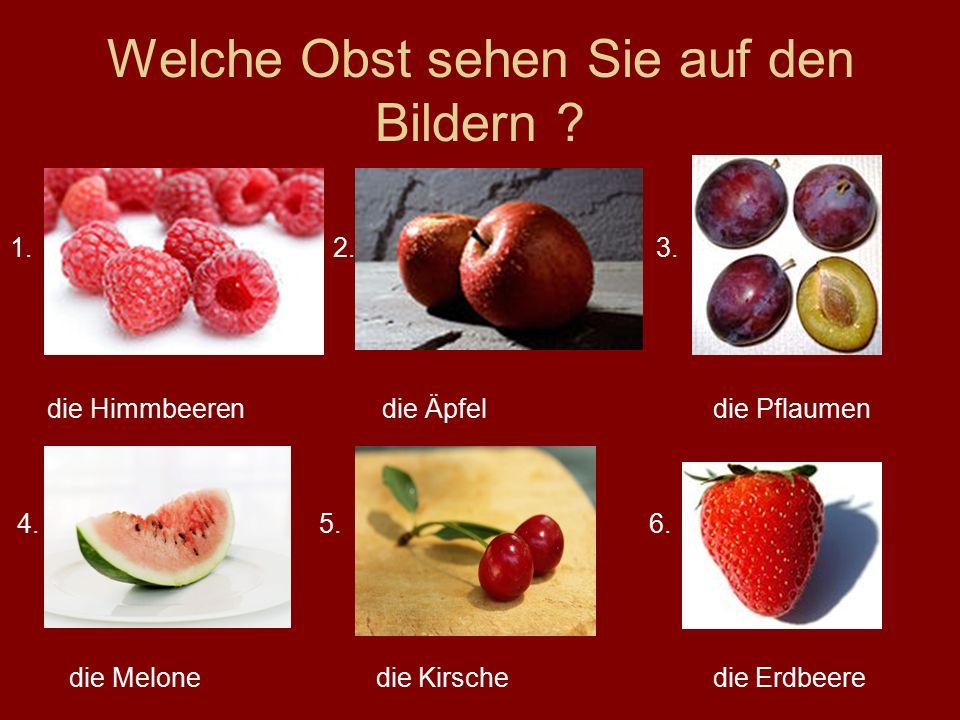 Welche Obst sehen Sie auf den Bildern . 1. 2. 3.