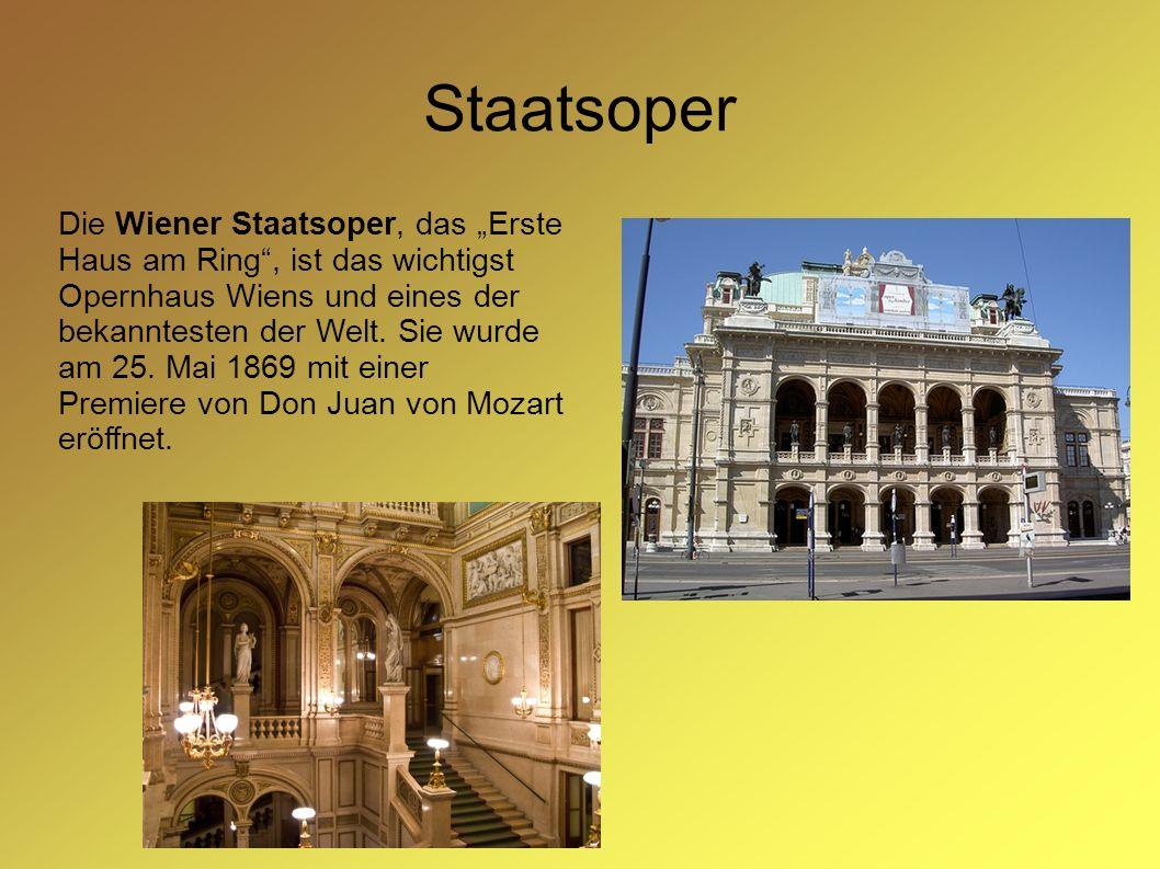 """Staatsoper Die Wiener Staatsoper, das """"Erste Haus am Ring"""", ist das wichtigst Opernhaus Wiens und eines der bekanntesten der Welt. Sie wurde am 25. Ma"""