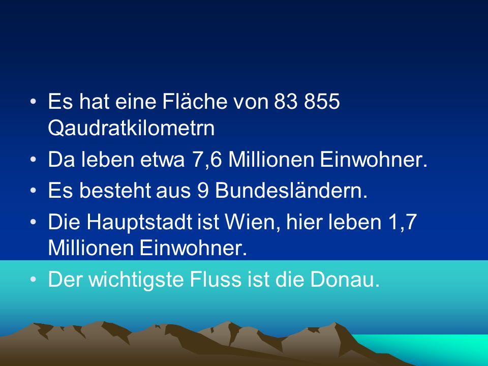 Die anderen Städte: Graz, Salzburg, Linz, Innsbruck, Klagenfurt… Der bekannteste See ist der Bodensee.