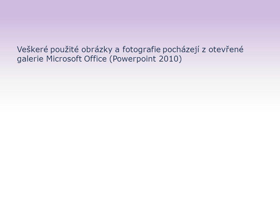 Veškeré použité obrázky a fotografie pocházejí z otevřené galerie Microsoft Office (Powerpoint 2010)