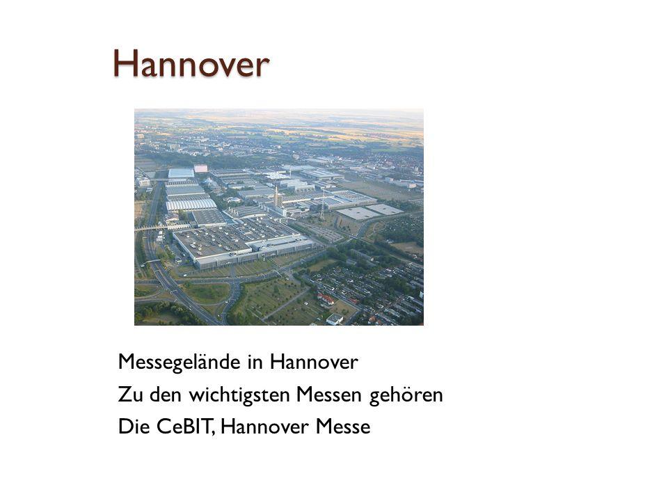 Hannover Messegelände in Hannover Zu den wichtigsten Messen gehören Die CeBIT, Hannover Messe