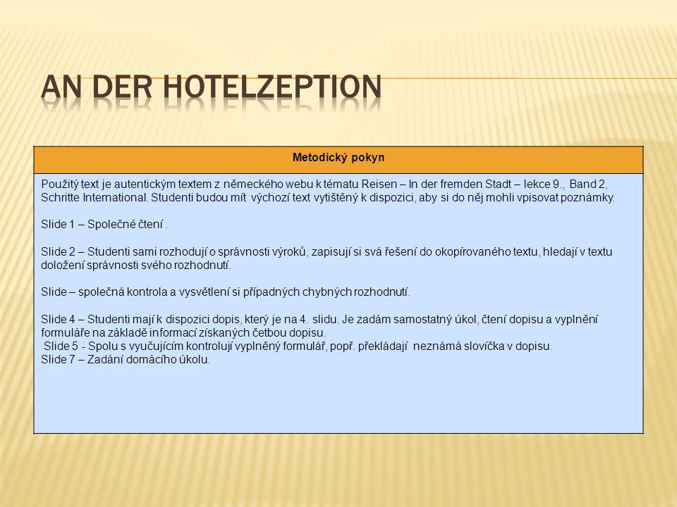 Metodický pokyn Použitý text je autentickým textem z německého webu k tématu Reisen – In der fremden Stadt – lekce 9., Band 2, Schritte International.