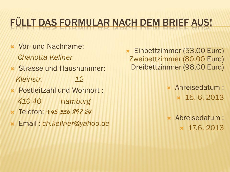  Vor- und Nachname: Charlotta Kellner  Strasse und Hausnummer: Kleinstr.