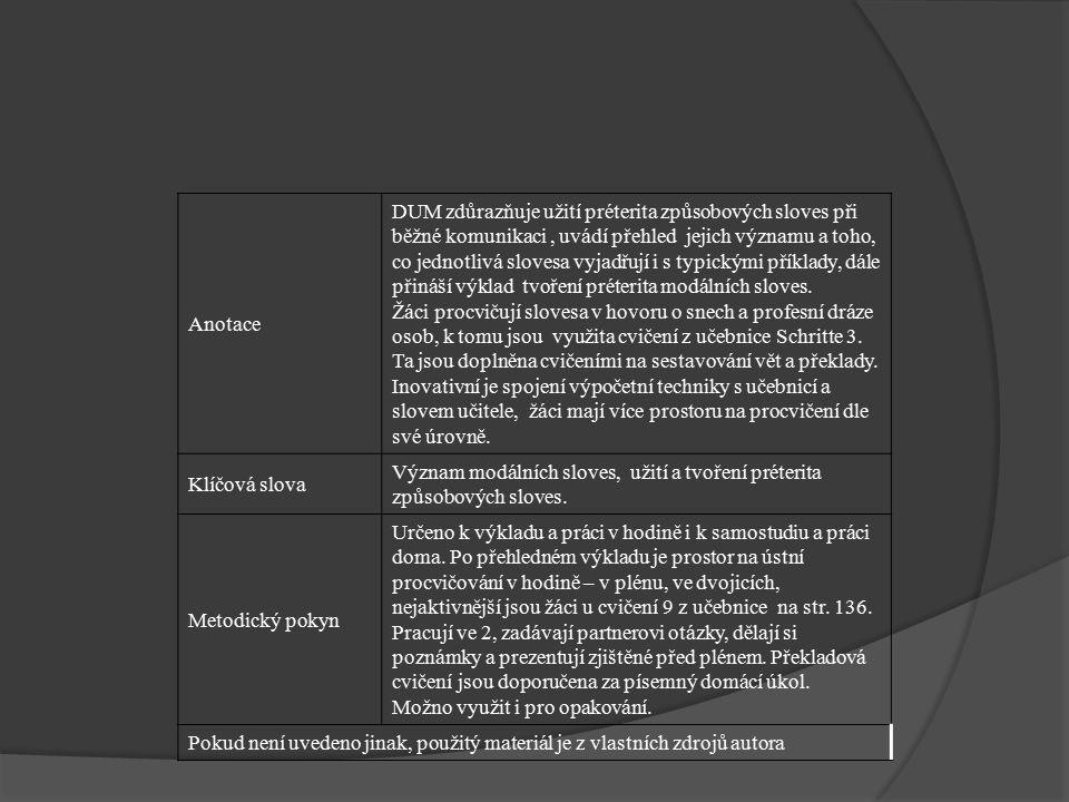 Anotace DUM zdůrazňuje užití préterita způsobových sloves při běžné komunikaci, uvádí přehled jejich významu a toho, co jednotlivá slovesa vyjadřují i s typickými příklady, dále přináší výklad tvoření préterita modálních sloves.