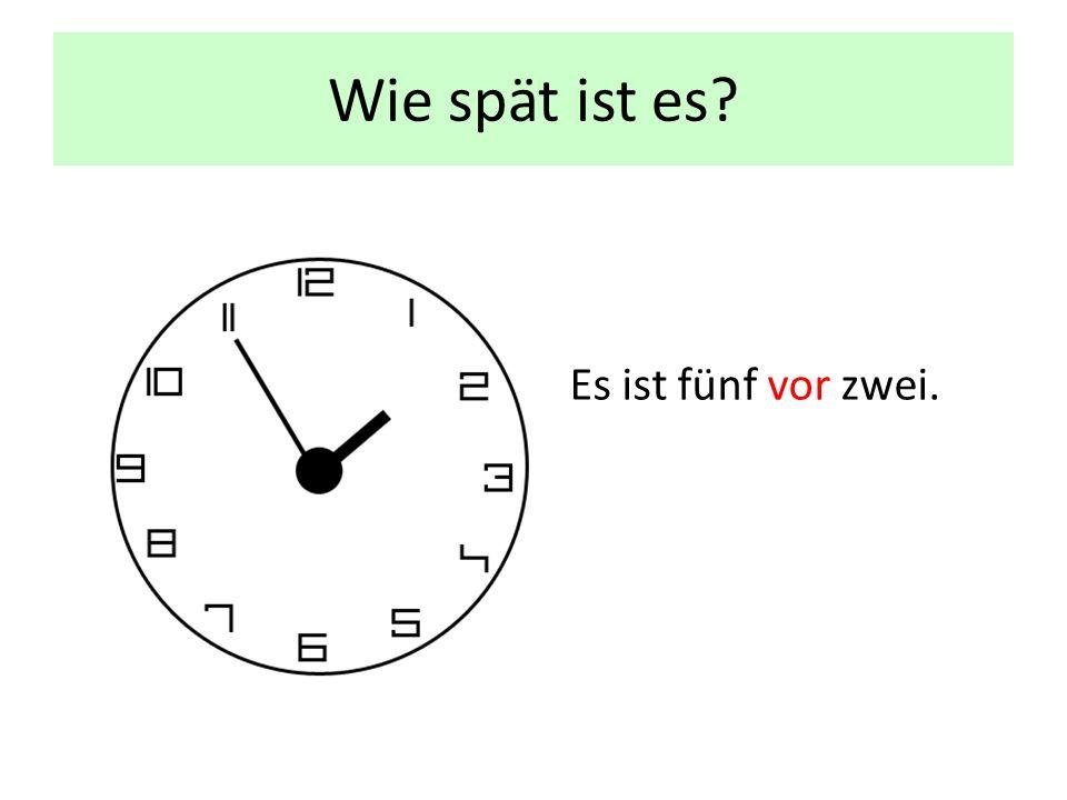 Wie spät ist es Es ist fünf vor zwei.