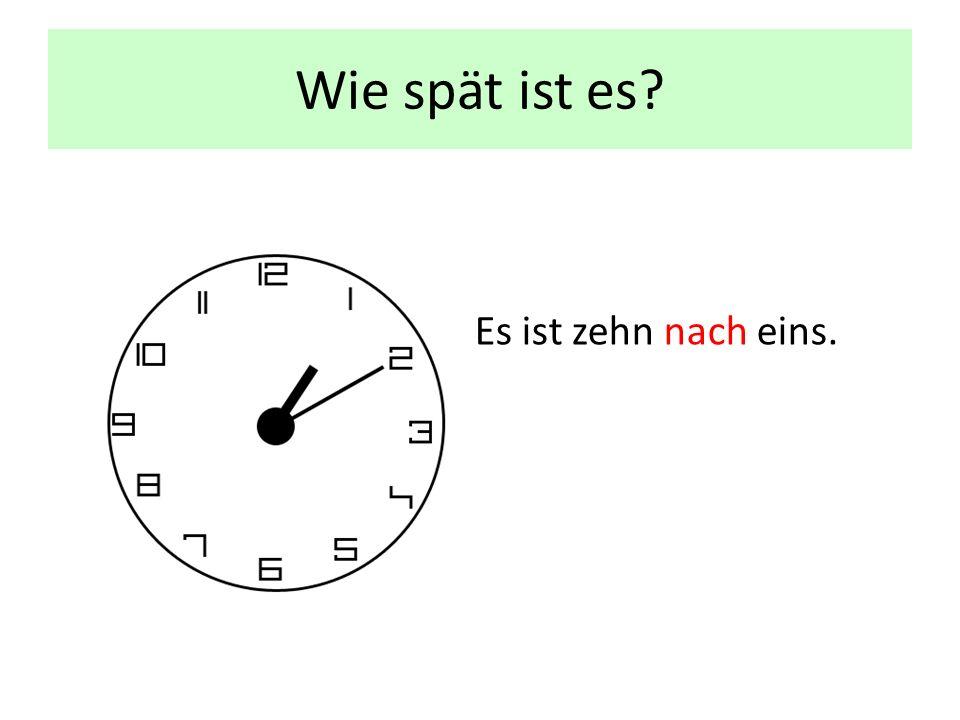 Wie spät ist es Es ist zehn nach eins.