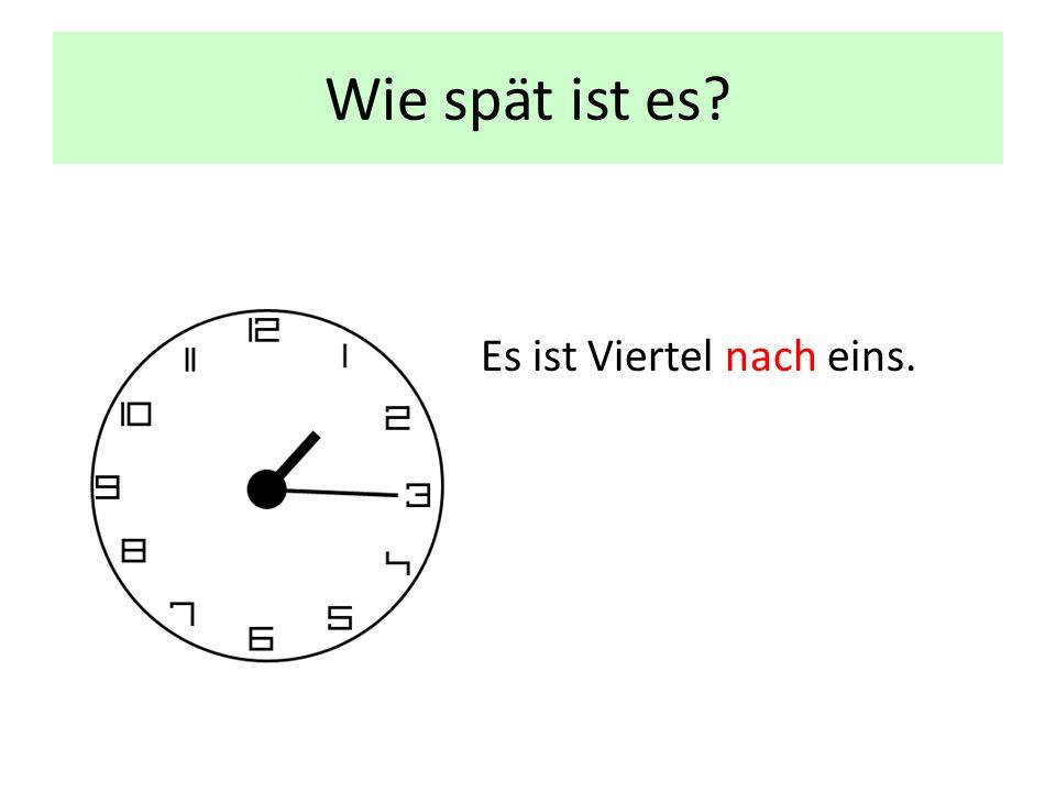 Wie spät ist es? Es ist Viertel nach eins.