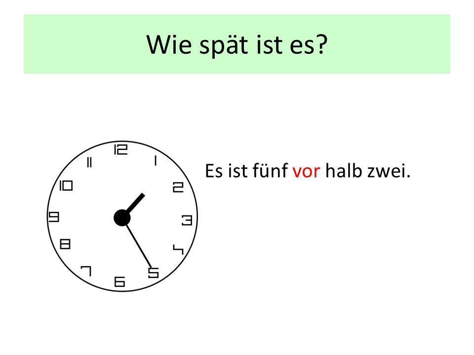 Wie spät ist es Es ist fünf vor halb zwei.