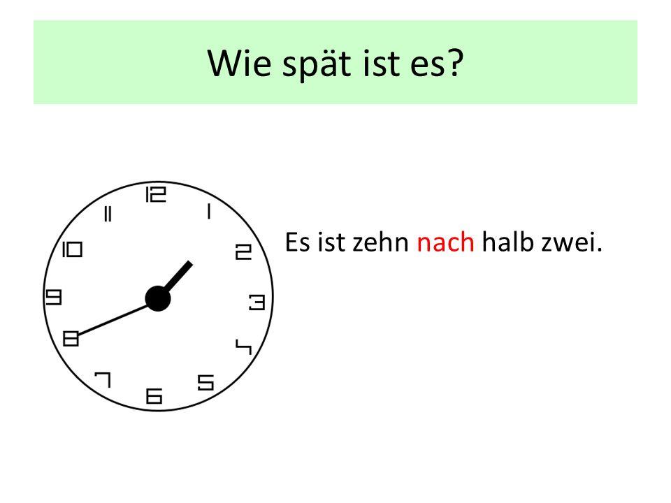 Wie spät ist es Es ist zehn nach halb zwei.