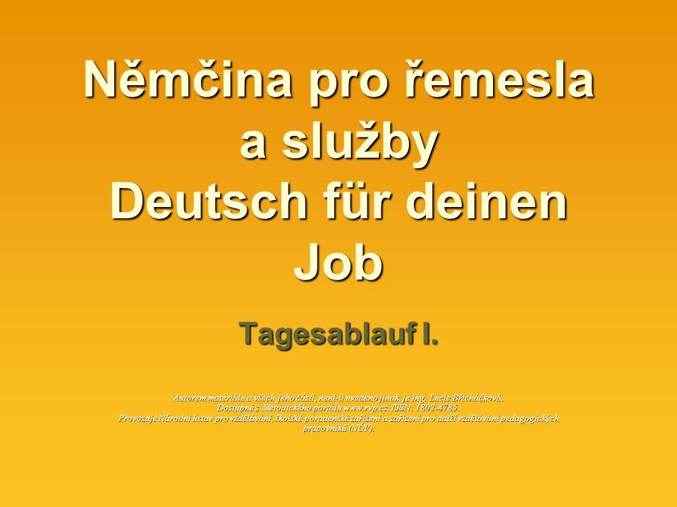 Němčina pro řemesla a služby Deutsch für deinen Job Tagesablauf I.