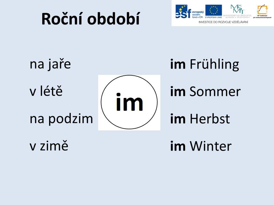 Roční období na jaře v létě na podzim v zimě im Frühling im Sommer im Herbst im Winter