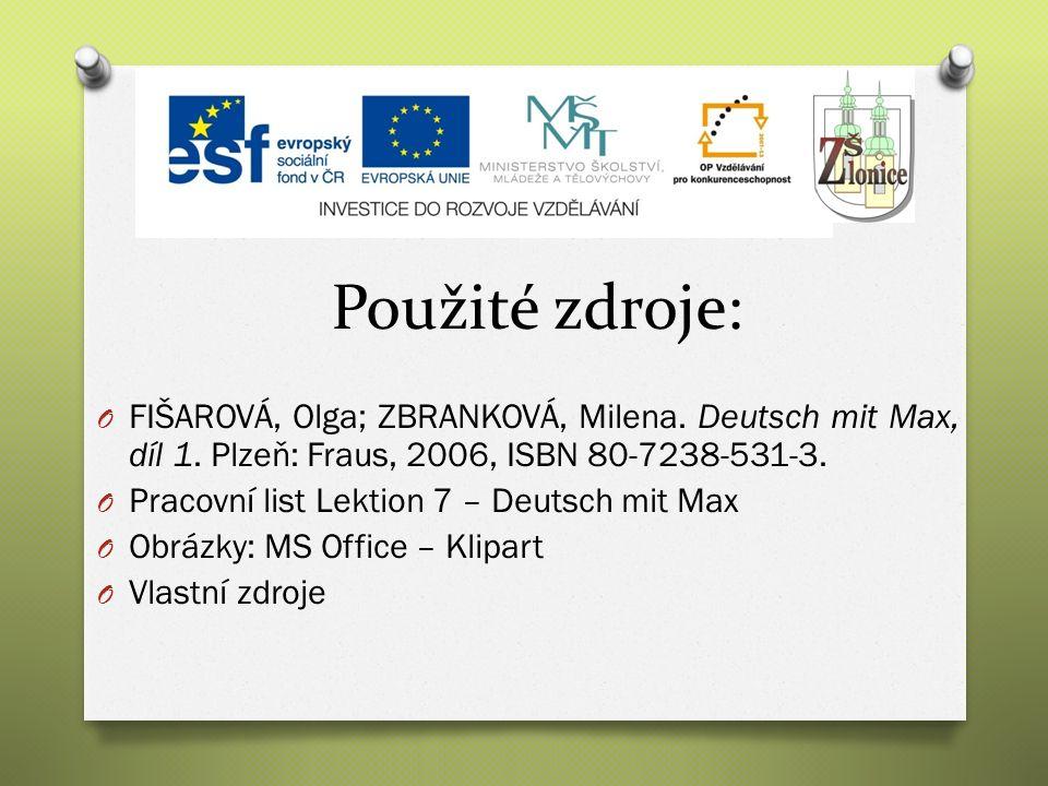 Použité zdroje: O FIŠAROVÁ, Olga; ZBRANKOVÁ, Milena.