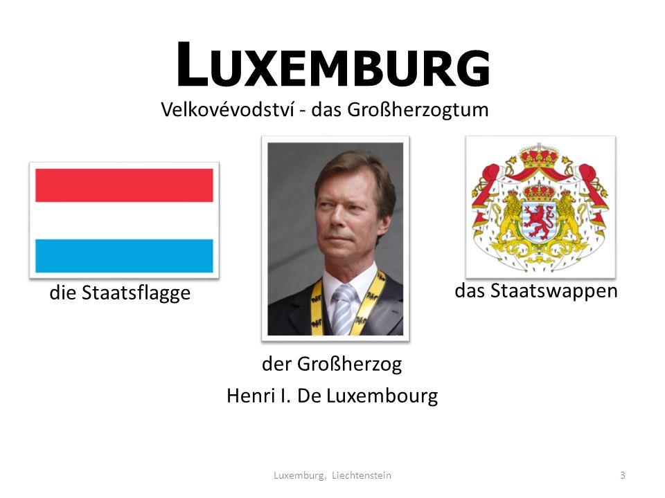 L UXEMBURG Velkovévodství - das Großherzogtum Luxemburg, Liechtenstein3 der Großherzog Henri I.