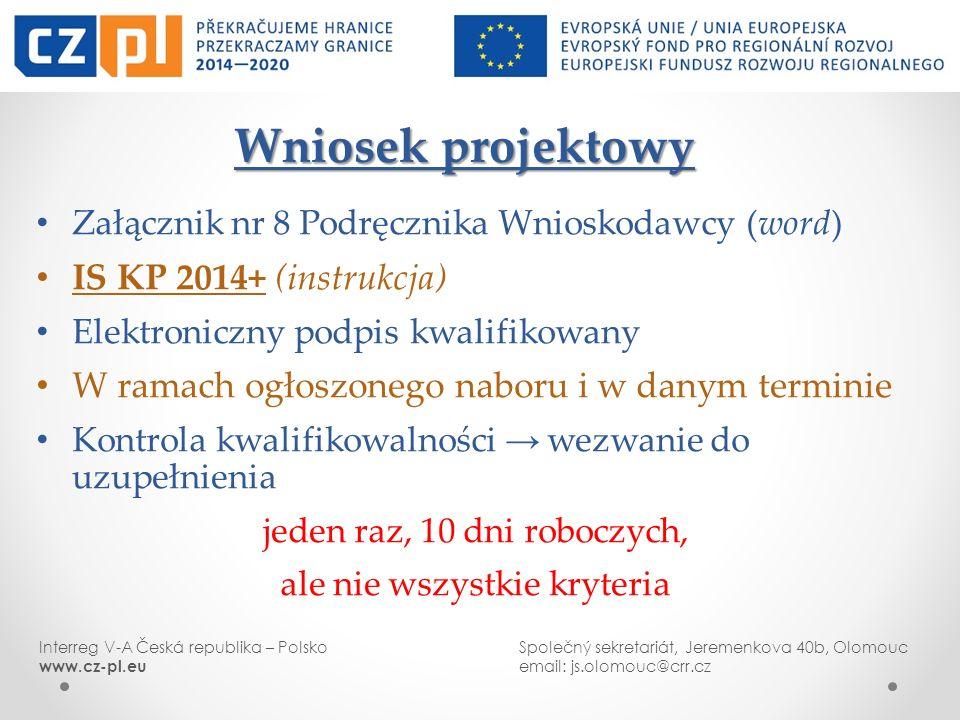 Interreg V-A Česká republika – PolskoSpolečný sekretariát, Jeremenkova 40b, Olomouc www.cz-pl.euemail: js.olomouc@crr.cz Wniosek projektowy Wniosek pr