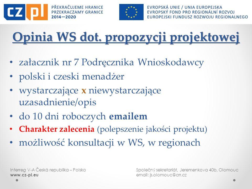 Interreg V-A Česká republika – PolskoSpolečný sekretariát, Jeremenkova 40b, Olomouc www.cz-pl.euemail: js.olomouc@crr.cz Opinia WS dot. propozycji pro