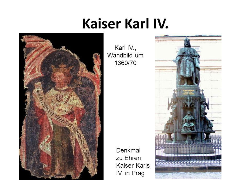 Kaiser Karl IV. Denkmal zu Ehren Kaiser Karls IV. in Prag Karl IV., Wandbild um 1360/70