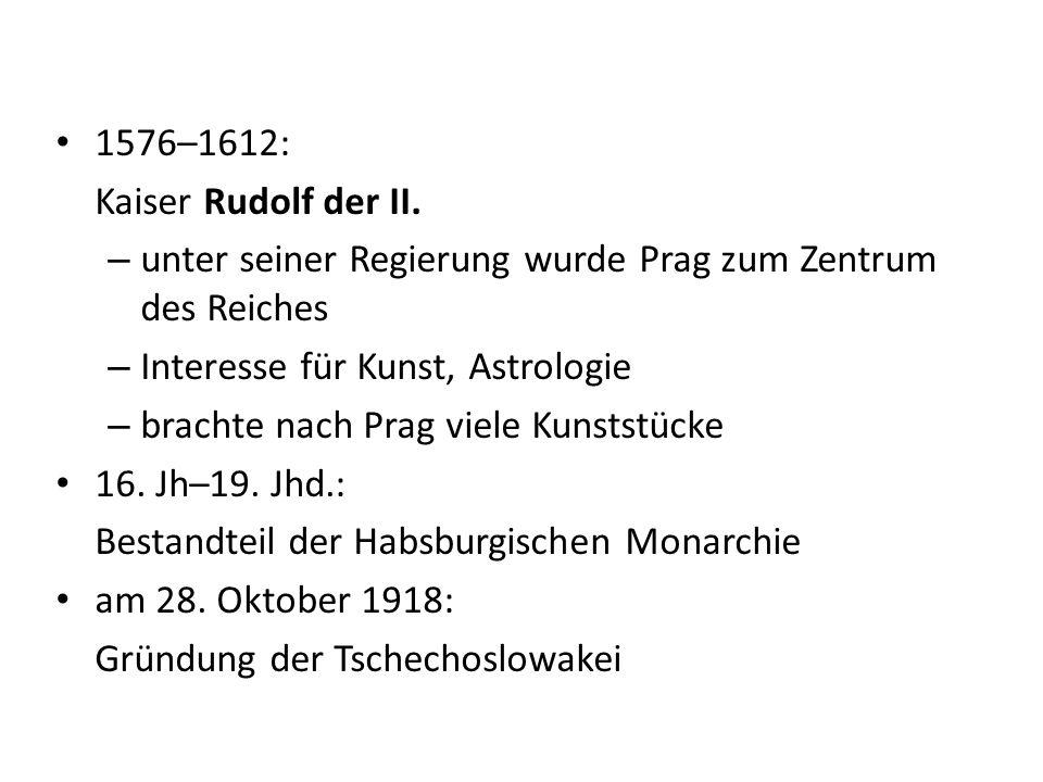 1576–1612: Kaiser Rudolf der II.