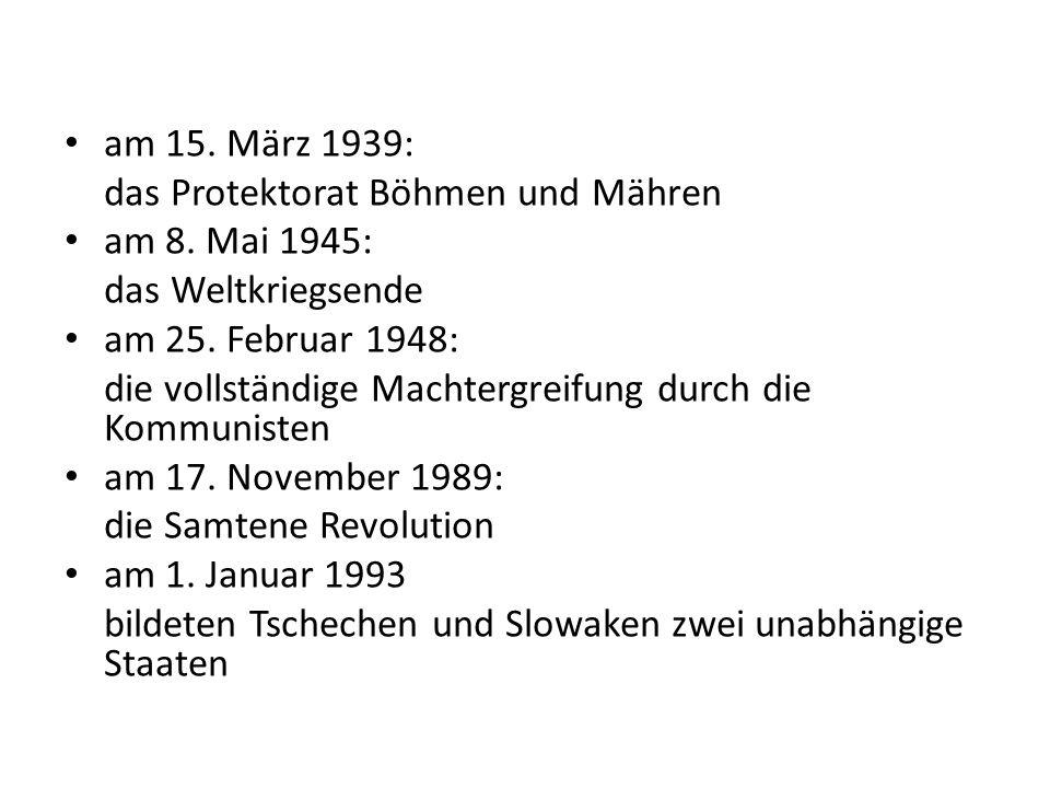 am 15. März 1939: das Protektorat Böhmen und Mähren am 8.