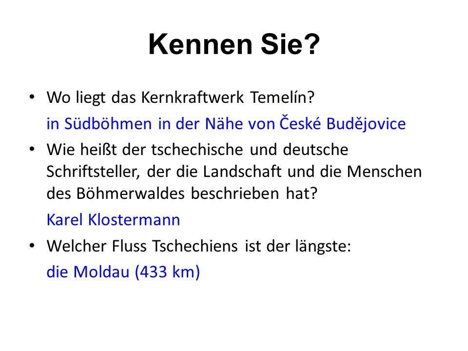 Kennen Sie. Wo liegt das Kernkraftwerk Temelín.