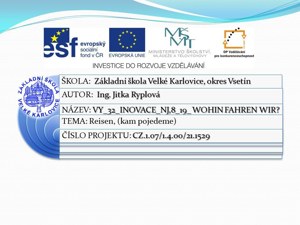 Výukový materiál: EUPŠ _OP VK_Ryplová_NJ,8_19_Wohin fahren wir.